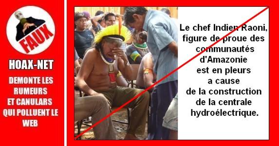 NON, Le chef indien Raoni ne pleure pas  à cause de la construction du barrage de Belo Monte.