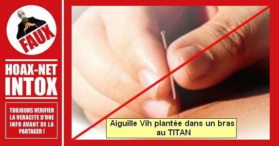 Non, il n'y a pas eu d'aiguille plantée dans un bras au Titan.