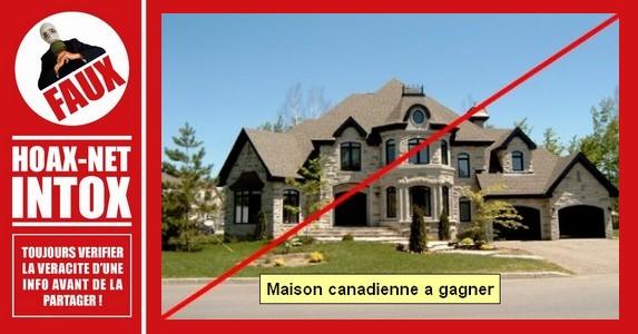 Non, il n'y a pas de maison canadienne à gagner.GAGNER