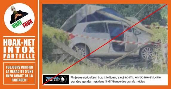Un jeune agriculteur abattu en Saone-et-Loire par des gendarmes, oui, mais…