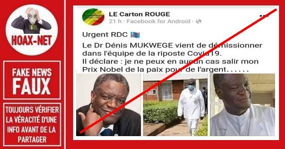 Non, le Dr.Denis Mukwege n'a pas démissionné pour les raisons invoquées sur les réseaux sociaux.