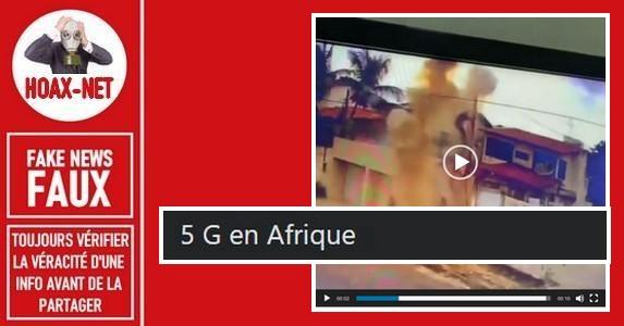 Non, il ne s'agit pas de l'explosion d'une antenne 5G en Afrique ni ailleurs.